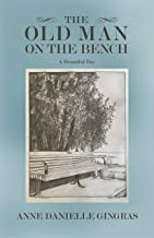 The Old Man on the Bench: A Beautiful Day