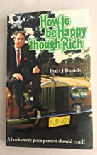 How to be Happy Though Rich: a Book Every Poor Person Should Read