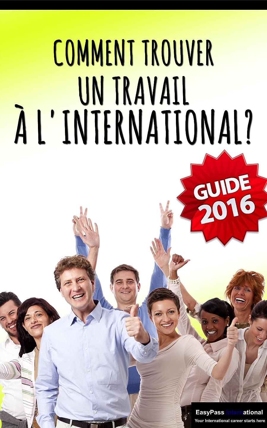 敬な入力容疑者Comment Trouver un Travail à l'International ?: Guide 2016 (French Edition)