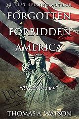 Forgotten Forbidden America: Rise of Tyranny Kindle Edition
