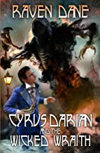 Cyrus Darian and the Wicked Wraith (The Misadventures of Cyrus Darian Book 3)