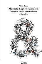 Scaricare Libri Manuale di scrittura creativa: Con esempi, esercizi, approfondimenti PDF
