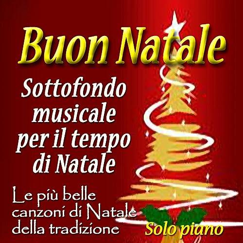 Canzone Di Natale Buon Natale.Buon Natale Sottofondo Musicale Per Il Tempo Di Natale Le Piu