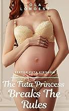 The Futa Princess Breaks The Rules: Fertile Futa Kingdom (Futa on Female) (English Edition)
