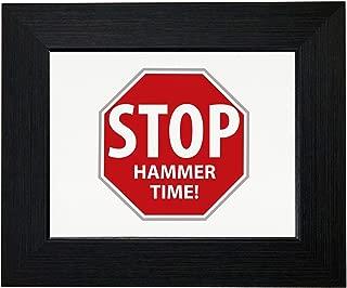 Royal Prints Stop! Hammer Time - Funny Stop Sign Framed Print Poster Wall or Desk Mount Options