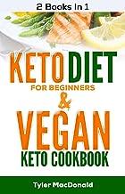 Keto Diet for Beginners AND Vegan Keto Cookbook: 2 Books IN 1!
