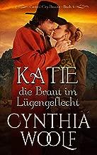 Katie, die Braut im Lugengeflecht (Central City Braute 4) (German Edition)