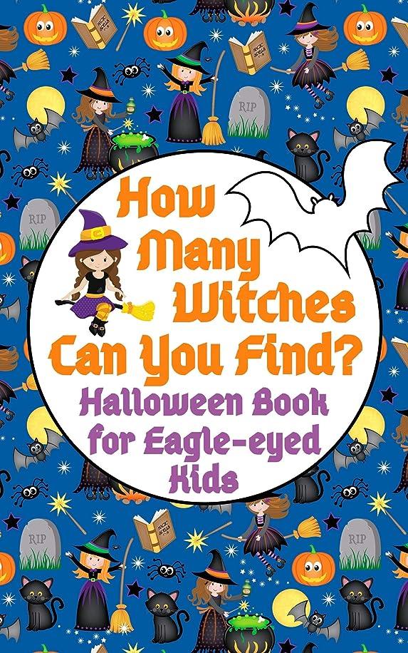 容疑者電気伝染性のHow Many Witches Can You Find? Halloween Book for Eagle-eyed Kids: Fun Interactive Counting Game Book for Young Kids to Celebrate Halloween this Fall Season ... and Young Children 2) (English Edition)