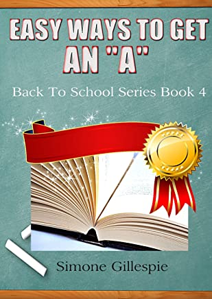 """Easy Ways To Get An """"A"""" (Back To School Series Book 4) (English Edition)"""
