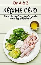 régime céto, plus qu'un simple livre de perte de poids: : le livre qui vous aidera à perdre du poids (French Edition)