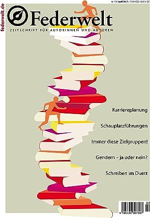 Federwelt 123, 02-2017: Zeitschrift für Autorinnen und Autoren (German Edition)