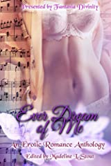 Ever Dream of Me: An Erotic Romance Anthology Kindle Edition