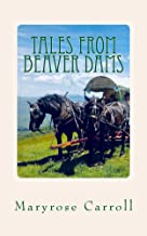 Tales from Beaver Dams: What you don't know about  western North Carolina mountain life. (Tales from Beaver Dams, Book 1)