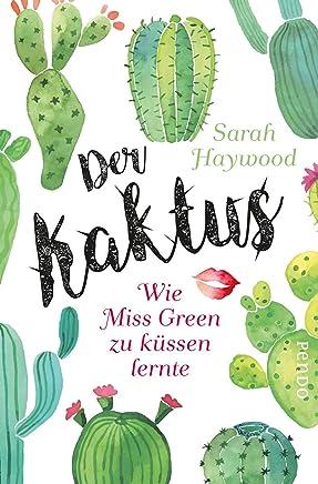 Der Kaktus: Wie Miss Green zu küssen lernte (German Edition)