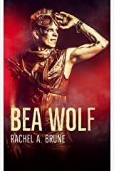Bea Wolf: A Dieselpunk Retelling Kindle Edition