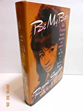 Be My Baby: How I Survived Mascara, Miniskirts, and Madness, or My Life As a Fabulous Ronette