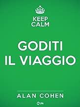 Goditi il viaggio (Italian Edition)