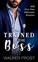 Trained By The Boss: MM First Time Billionaire Romance (English Edition)