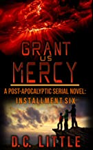 Grant Us Mercy: Installment Six: Post-Apocalyptic Survival Fiction (English Edition)