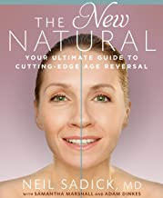 The New Natural: Your Ultimate Guide to Cutting-Edge Age Reversal