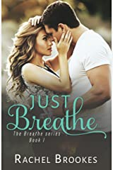 Just Breathe (The Breathe Series Book 1) Kindle Edition