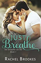 Just Breathe (The Breathe Series Book 1)