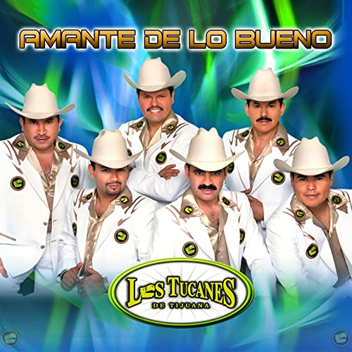 Amante De Lo Bueno by Los Tucanes De Tijuana on Amazon Music - Amazon.com