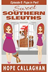 Pups in Peril: A Cozy Mysteries Women Sleuths Series (Sweet Southern Sleuths Short Stories Book 6) Kindle Edition