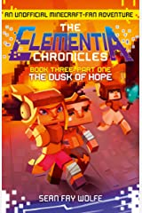 Book Three: Part 1 The Dusk of Hope (The Elementia Chronicles, Book 3) Kindle Edition