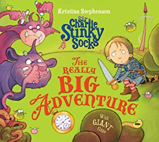 Sir Charlie Stinky Socks: The Really Big Adventure