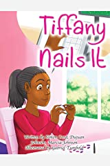 Tiffany Nails It (You Got Options Financial Literacy Series) Kindle Edition