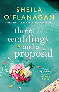 Three Weddings and a Proposal: One summer, three weddings, and the shocking phone call that changes everything . . . (Engl...