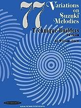 77 Variations on Suzuki Melodies: Technique Builders for Violin