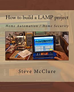 How to build a LAMP project: Home Automation / Home Security