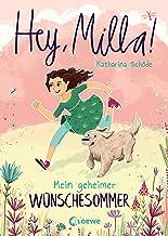 Hey, Milla! - Mein geheimer Wünschesommer: Kinderbuch für Mädchen und Jungen ab 8 Jahre (German Edition)