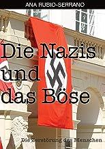 Die Nazis und das Böse: Die Zerstörung des Menschen (German Edition)
