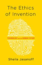 The Ethics of Invention: Technology and the Human Future (English Edition)