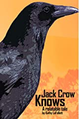 Jack Crow Knows: A relatable tale Kindle Edition