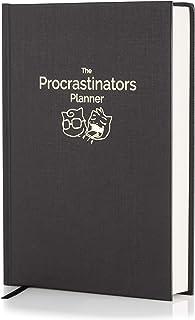 The Procrastinators Planner - Daily/Weekly Organizer Designed to Increase Productivity and Combat Procrastination - Hardco...