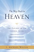 The Way Back to Heaven: The Parable of the Crystal Stairs