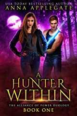 A Hunter Within (The Alliance of Power Duology, Book 1) Kindle Edition