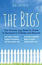 The BIGS: The Secrets You Need to Know to Succeed in College and Beyond