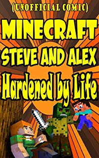 Adventure Of Minecraft Life Alex And Steve Comics: Hardened by Life
