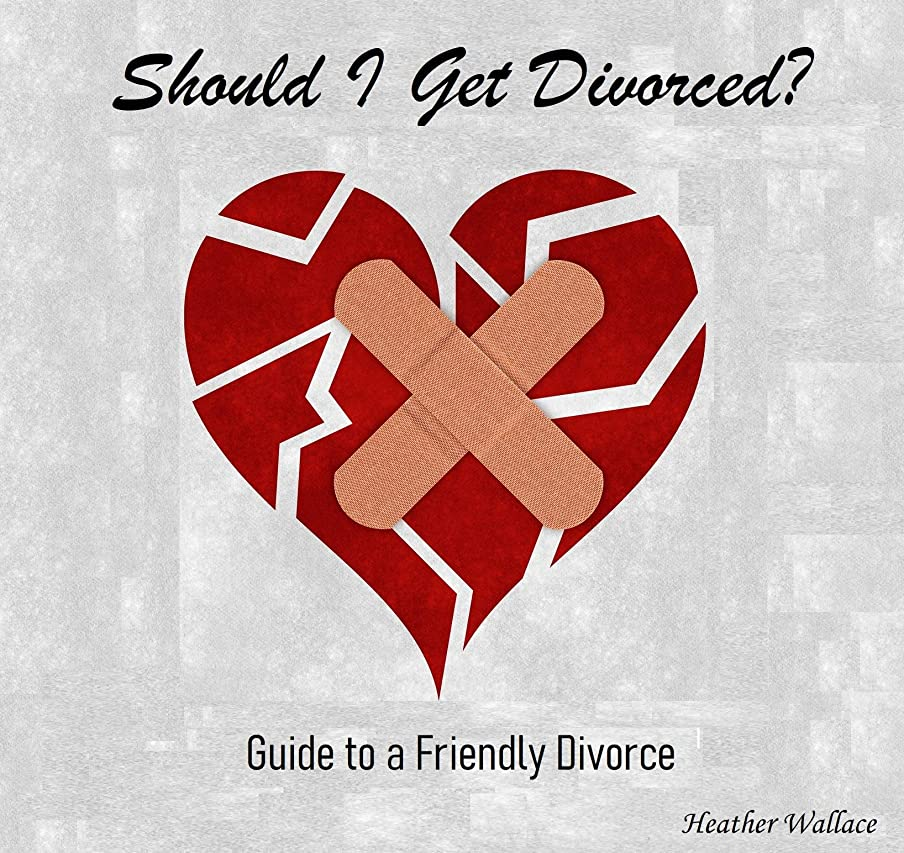 ホイッスル迷路マイナーShould I Get Divorced?: Guide to a Friendly Divorce (English Edition)