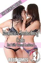 Madison's Sunbathing Cutie (Hot Wife Turned Lesbian 1)