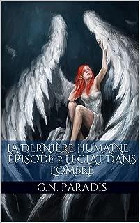 L'éclat dans l'ombre (La Dernière Humaine, épisode t. 2) (French Edition)