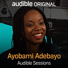 Ayobami Adebayo: Audible Sessions: FREE exclusive interview