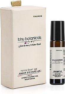 bhu botanicals Eyes Don't Lie - Under Eye Roll On (With Hyaluronic Acid, Rosehip Seed Oil & Caffeine) For Under eye dark c...
