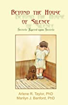 Beyond the House of Silence: Secrets Layered upon Secrets