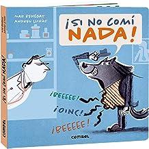 ¡Si no comí nada! (Spanish Edition)